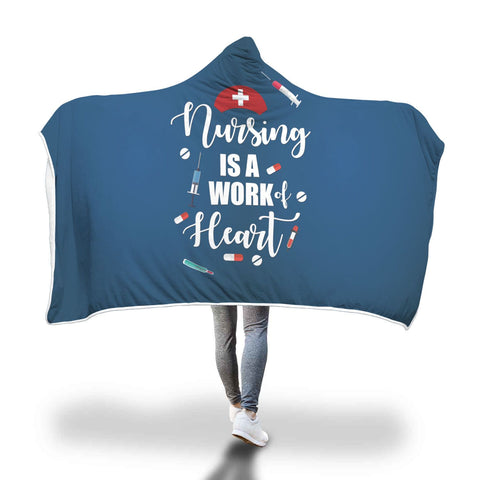 Nursing Is A Work Of Heart Hooded Blanket