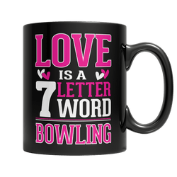 Limited Edition - Love is a 7 letter word Bowling - Mug