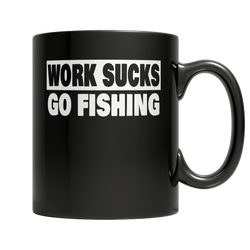 Work Sucks Go Fishing - Mug