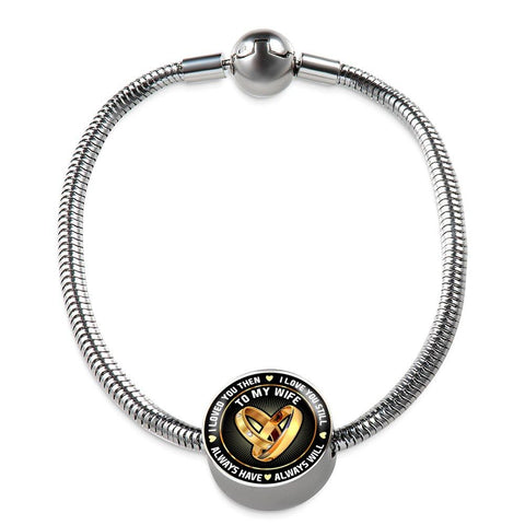 To My Wife - I Loved You Then - Charm Bracelet