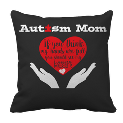 Limited Edition - Autism Mom, if you think my hands are full you should see my heart