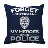Limited Edition - Forget Superman My Heroes Are Police Pillow Case  Red