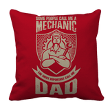 Limited Edition - Some call me a Mechanic But the Most Important ones call me Dad pillow Red