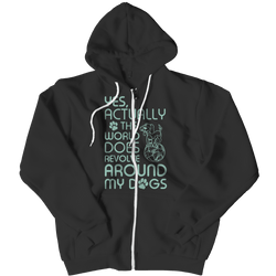 Limited Edition - Yes Actually The World Does Revolve Around My Dogs Hoodie Black
