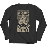 Some call me a Mechanic But the Most Important ones call me Dad Long Sleeve