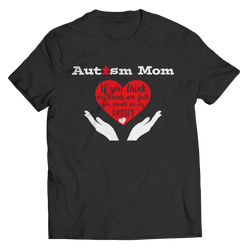 Autism Mom, if you think my hands are full you should see my heart Unisex T Shirt