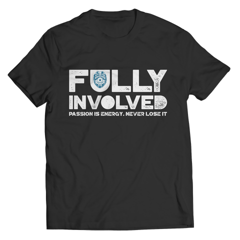 Limited Edition - Fully Involved POLICE - Unisex T-Shirt