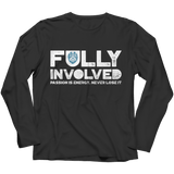 Limited Edition - Fully Involved POLICE - Long Sleeves