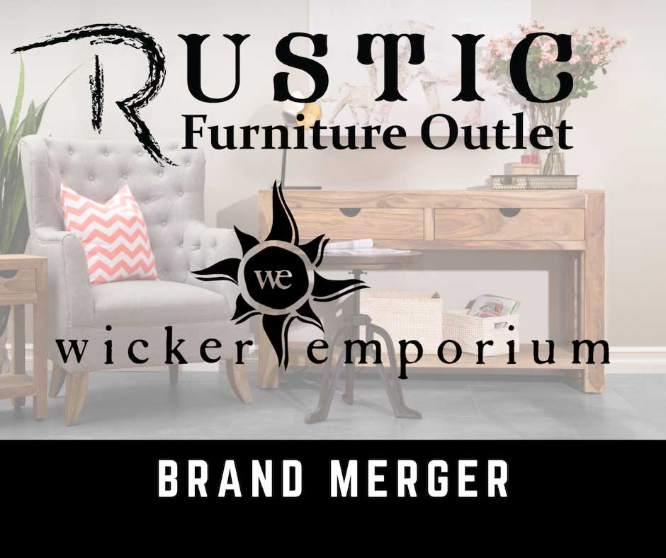 Brand Merger: Rustic Furniture Outlet & Wicker Emporium
