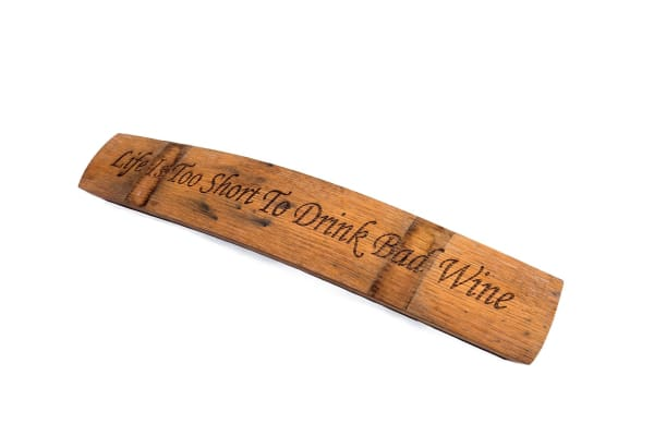 Stave Engraving - Life Is Too Short To Drink Bad Wine - $59.99