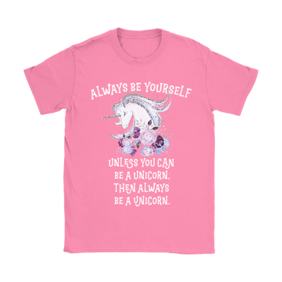 Always Be A Unicorn Women's T-Shirt in Azalea Pink