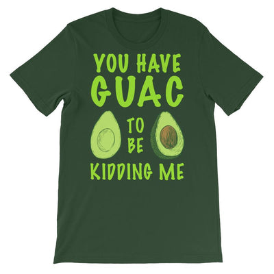 Avocado Shirt (Unisex) – 'You Have Guac To Be Kidding Me'
