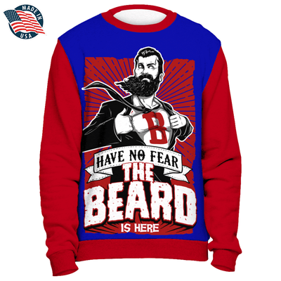 """Have No Fear The Beard is Here"" Sweatshirt"