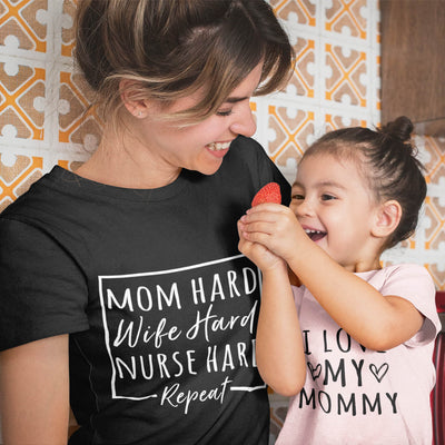 """Mom hard, wife hard, nurse hard, repeat"" Nurse Mom T-Shirt. Click this image for more details! (Available in more colors)"