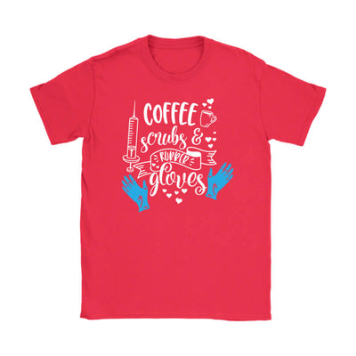 "Funny Nurse Women's T-Shirt ""Coffee, Scrubs and Rubber Gloves"". Click this image for more details!"