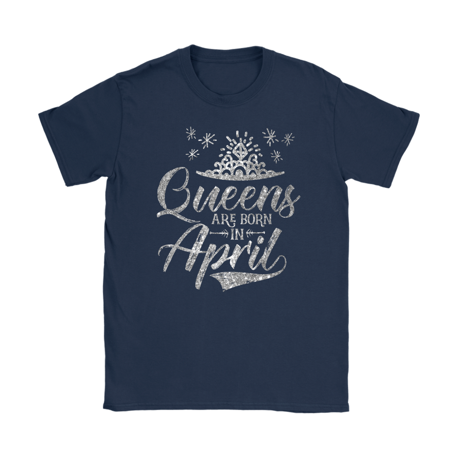 'Queens Are Born in April' Women's T-Shirt (Silver)