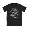 'Queens Are Born in March' Women's T-Shirt. Click this image for more details!