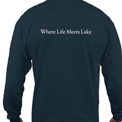 Where Life Meets Lake - Long Sleeve
