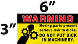 Dont Put Your Dick in Machinery Warning Decal, 10 Pack
