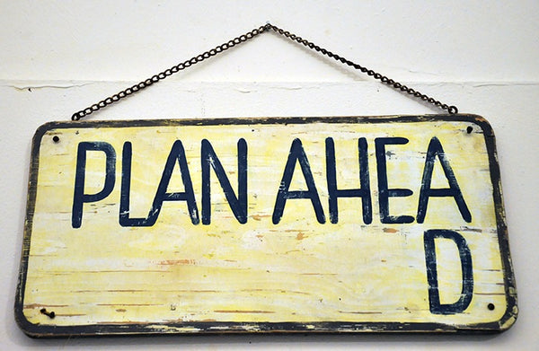 plan ahead sign with the d on the next line