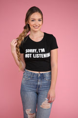 Sorry I'm Not Listening Black Graphic Crop Top