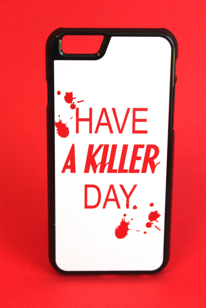 Have a Killer Day Phone Case - Dexter Inspired