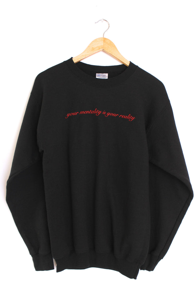 Your Mentality is Your Reality Black Graphic Crewneck Sweatshirt