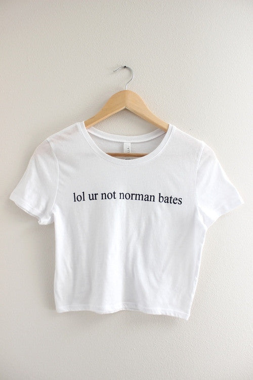 lol ur not norman bates White Graphic Crop Top