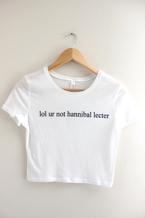 lol ur not hannibal lecter White Graphic Crop Top