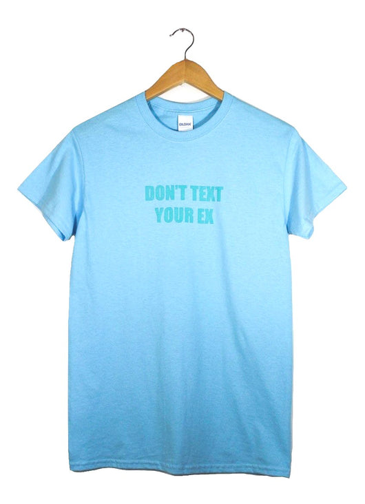 Don't Text Your Ex Light Blue Graphic Unisex Tee