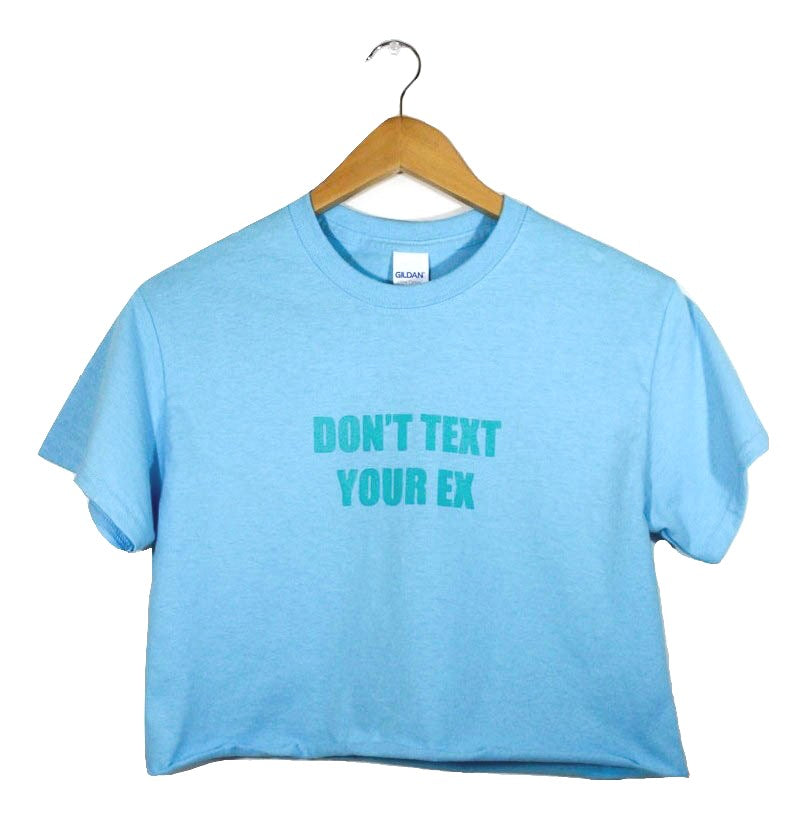 Don't Text Your Ex Light Blue Graphic Unisex Cropped Tee