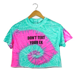 Don't Text Your Ex Vibrant Tie-Dye Graphic Unisex Cropped Tee