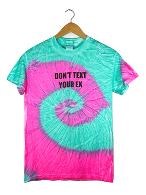 Don't Text Your Ex Vibrant Tie-Dye Graphic Unisex Tee