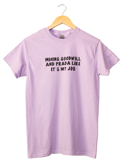 Mixing Goodwill and Prada Like It's My Job Light Purple Unisex Tee