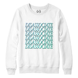 DISASSOCIATE : Sweatshirt | Unisex | Vaporwave Sweatshirt | Vaporwave Fashion