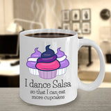 I Dance Salsa So That I Can Eat More Cupcakes