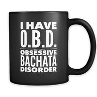 BACHATA Obsessive Disorder Mug. Unique Funny Gift for the Bachata Dancer! - World Salsa Championships