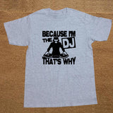 New Funny Because I'm The DJ That's Why Music T-Shirts Mens - World Salsa Championships