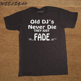 DJ Collection-New Funny Old DJs Never Die They Just Fade DJ T-Shirts Mens O-Neck Cotton T Shirts Hip-Hop Tees - World Salsa Championships