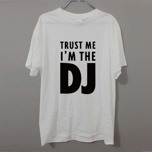 Summer Fashion New Brand TRUST ME I AM THE DJ Funny T Shirts Men Cotton Short Sleeve - World Salsa Championships