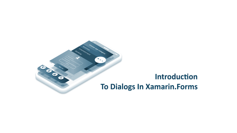 Introduction To Dialogs In Xamarin.Forms