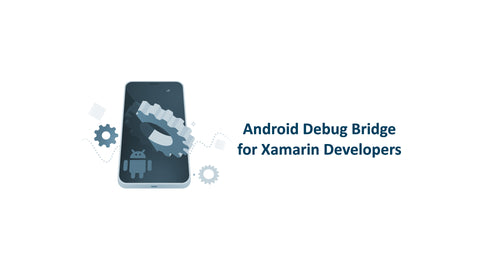 Android Debug Bridge For Xamarin Developers