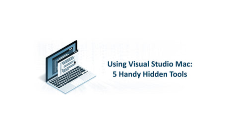 Using Visual Studio Mac: 5 Handy Hidden Tools