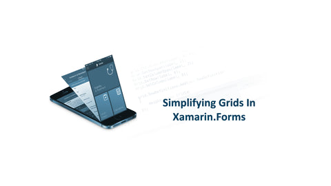 Simplifying Grids In Xamarin.Forms