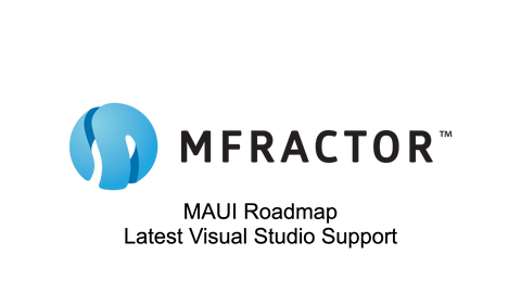 MFractor 4.2 Release: MAUI Roadmap And Support For Latest Visual Studios