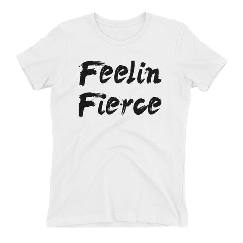 Feelin Fierce Tee - Women's t-shirt