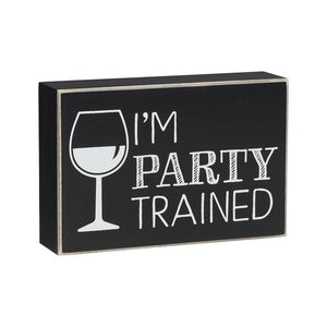 I'm Party Trained Box Sign