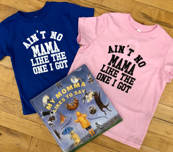 Ain't No Mama Like The One I Got Kids Tee