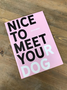 Nice to Meet Your Dog 2021 Planner