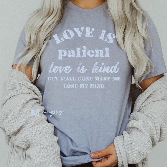 Love Is Patient, But... Tee